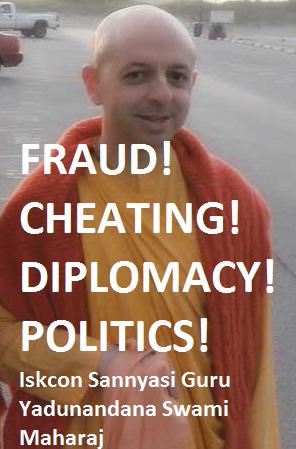 Dirty Politics: Iskcon-Guru Yadunandana Swami EXPOSED by a Simple Honest Devotee Mukunda Datta Prabhu