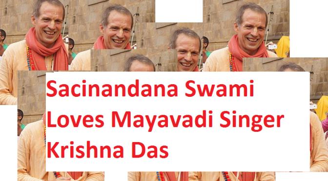 Sacinandana Swami Loves Mayavadi Singer Krishna Das